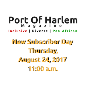 port of harlem magazine new subscriber day