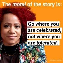 go where you are celebrated